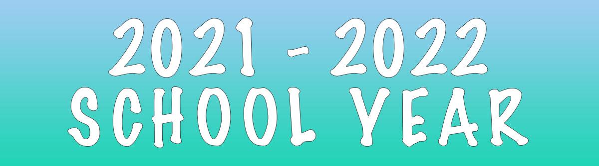 2021 - 2022 School Year